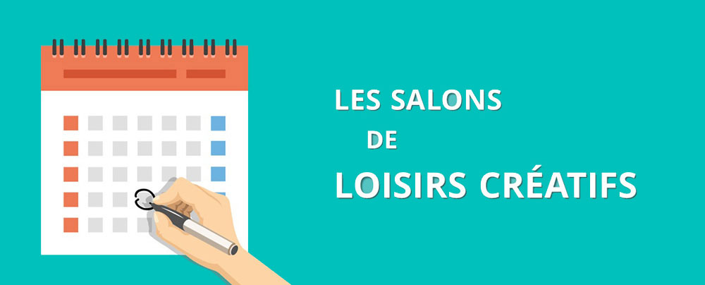 Les salons de loisirs cr atifs 2016 2017 l 39 agenda de l for Les salons 2017